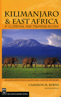 Kilimanjaro & East Africa, A Climbing and Trekking Guide
